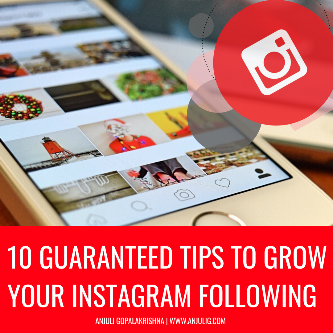 10 Guaranteed Tips to Grow Your Instagram Following