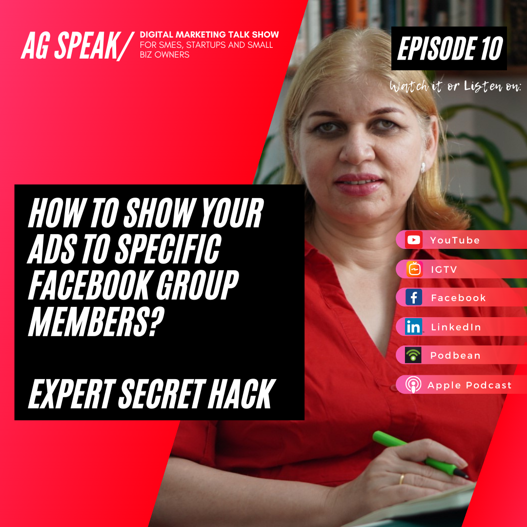 A G Speak Digital Marketing Talk Show Episode 10 How to show your ads to specific Facebook Group members