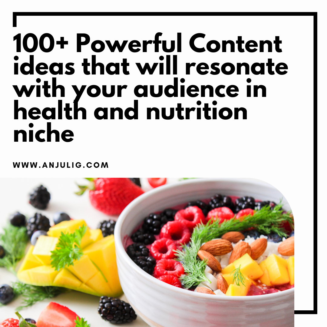 Image of healthy fruits with the title that reads 100+ Powerful Content ideas that will resonate with your audience in health and nutrition niche